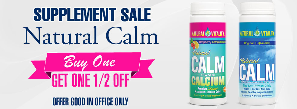 Supplement sale - Natural Calm, buy one get one half off, offer good in office only